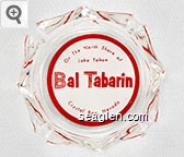 On The North Shore of Lake Tahoe, Bal Tabarin, Crystal Bay, Nevada - Red on white imprint Glass Ashtray