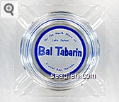 On The North Shore of Lake Tahoe, Bal Tabarin, Crystal Bay, Nevada - Blue on white imprint Glass Ashtray