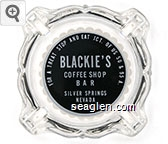 For a Treat, Stop and Eat, Jct. of US 50 & 95 A., Blackie's Coffee Shop, Bar, Silver Springs, Nevada, Phone No. 5 - White on black imprint Glass Ashtray