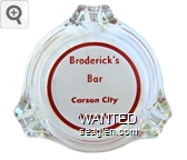 Broderick's Bar, Carson City, Nevada - Red on white imprint Glass Ashtray