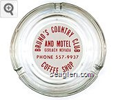 Bruno's Country Club and Motel, Gerlach Nevada, Phone 557-9937, Coffee Shop - Red on white imprint Glass Ashtray