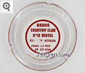 Bruno Country Club and Motel, Gerlach, Nevada, Phone 357-9937 Or 357-2268 - Red imprint Glass Ashtray