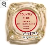 Country Club, Bruno, Beer - Liquors - Gaming, Gerlach Nevada - Red on white imprint Glass Ashtray