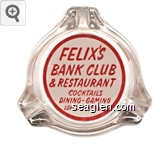 Felix's Bank Club & Restaurant, Cocktails, Dining - Gaming, Lovelock, Nevada - Red on white imprint Glass Ashtray