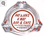 Pat & Jan's 4 Way Bar & Cafe, Truckers 2nd Home, Wells, Nev. - Red on white imprint Glass Ashtray