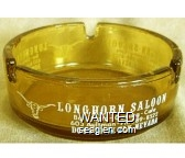 Longhorn Saloon, Bar - Slots - Gaming - Cafe, 603 Aultman - Ph. 289-8522, Downtown Ely, Nevada - White imprint Glass Ashtray
