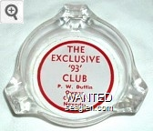 The Exclusive '93' Club, P.W. Duffin Owner, Caliente, Nevada - Red on white imprint Glass Ashtray