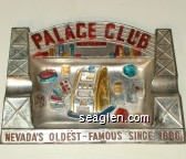 Palace Club Reno, Nevada's Oldest - Famous since 1888 - Molded imprint Metal Ashtray