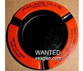 Palace Club, Reno, Nev., The Original Home of Race Horse Keno, Always Open, Come As You Are - Black imprint Metal Ashtray