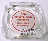 New Pioneer Club, Downtown, First & Fremont, Las Vegas, Nev. - Red on white imprint Glass Ashtray