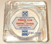 Meet me at the Pioneer Club and Cocktail Lounge, First and Fremont Sts., Las Vegas, Nev. - Red and blue on white imprint Glass Ashtray