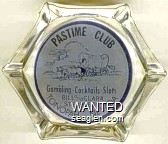 Pastime Club, Gambling - Cocktails - Slots, Bill and Clara Stevenson, Tonopah, Nevada - Blue on white imprint Glass Ashtray