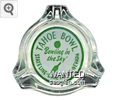 Tahoe Bowl, ''Bowling in the Sky'', Stateline - Lake Tahoe - Nevada - Green on white imprint Glass Ashtray