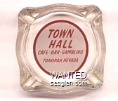 Town Hall, Cafe - Bar - Gambling, Tonopah, Nevada - Red on white imprint Glass Ashtray