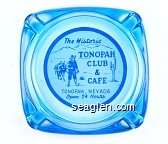 The Historic Tonopah Club & Cafe, Tonopah, Nevada, Open 24 Hours - Blue on white imprint Glass Ashtray