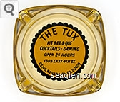 The Tux, Pit Bar-B-Que, Cocktails - Gaming, Open 24 Hours, 1303 East 4th St., Reno, Nevada - Ph. FA2-2409 - Black on yellow imprint Glass Ashtray